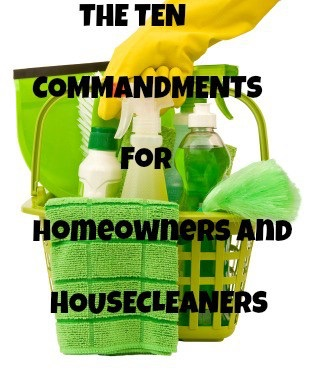 The 10 Commandments for Homeowners and Housecleaners