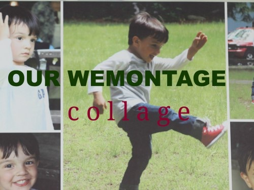 Our WeMontage Collage