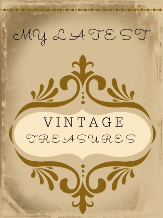 Vintage Treasures aka 'Junk I Don't Need'